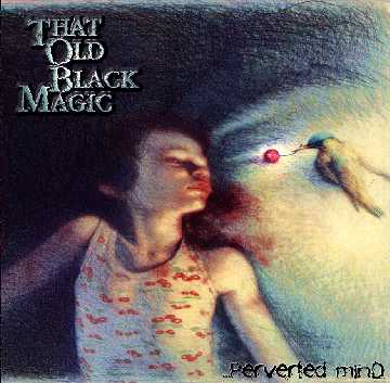 That Old Black Magic - Perverted Mind