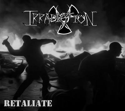 Irradiation - Retaliate