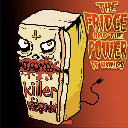 Killer Refrigerator - The Fridge and the Power It Holds
