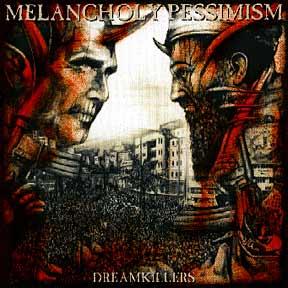 Melancholy Pessimism - Dreamkillers