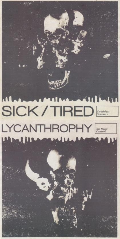 Lycanthrophy / Sick/Tired - Deathfest Sessions / The Mind Control