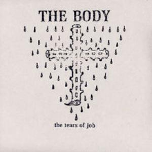 The Body - The Tears of Job