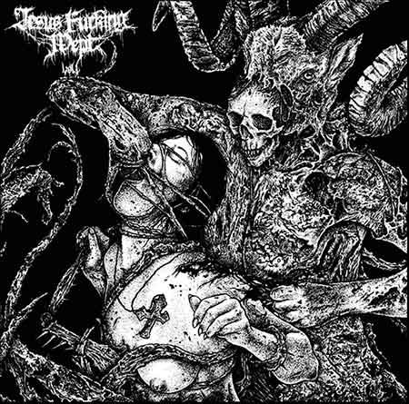 Necroholocaust / Impure Worship / Necroblood / Weregoat / Ogdru Jahad - Jesus Fucking Wept vol.1