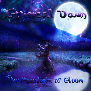 Ethereal Dawn - The Moonlight of Gloom