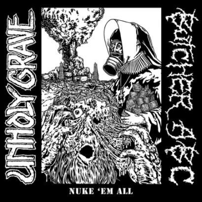 Unholy Grave / Butcher ABC - Nuke 'Em All
