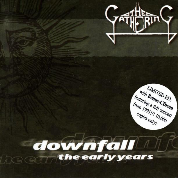 <br />The Gathering - Downfall: The Early Years