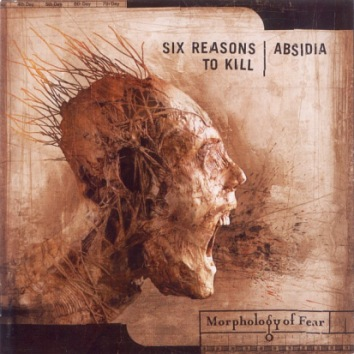 Six Reasons to Kill / Absidia - Morphology of Fear