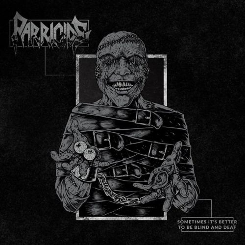 Parricide - Sometimes It's Better to Be Blind and Deaf