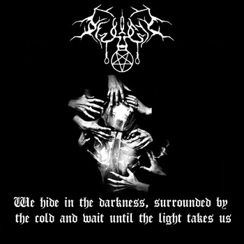 We Hide In The Darkness, Surrounded By The Cold And Wait Until The Light  Takes Us