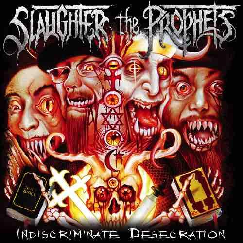 Slaughter the Prophets - Indiscriminate Desecration