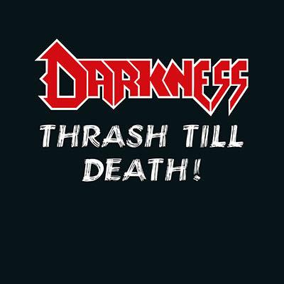 Darkness - Thrash till Death!
