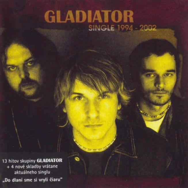 Gladiator - Single 1994-2002