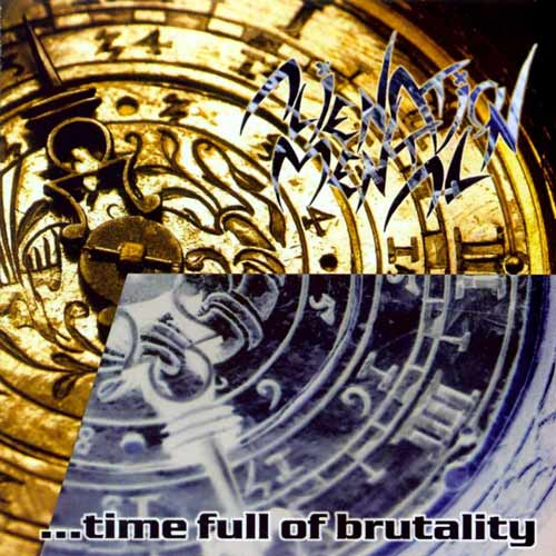 Alienation Mental - Four Years... ...Time Full of Brutality