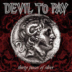 Devil to Pay - Thirty Pieces of Silver