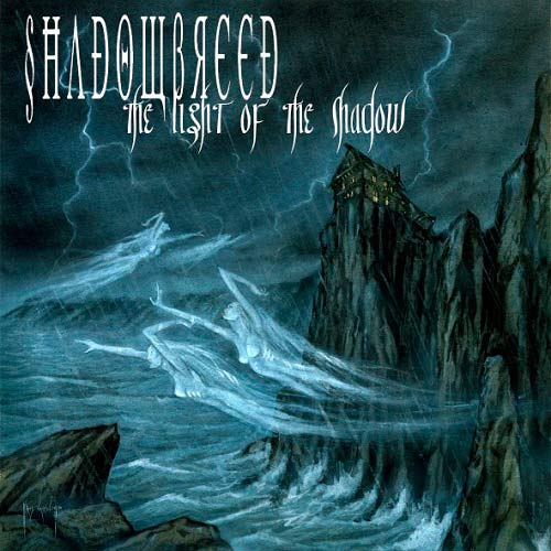 Shadowbreed - The Light of the Shadow