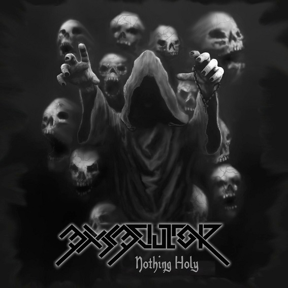 Exsecutor - Nothing Holy