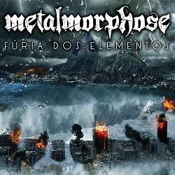 Metalmorphose - Fúria dos Elementos