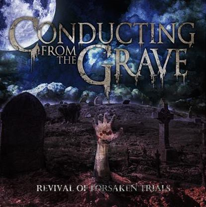 Conducting from the Grave - Revival of Forsaken Trials