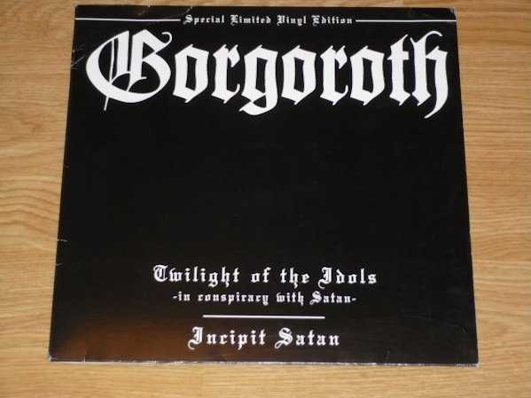 Gorgoroth - Twilight of the Idols - In Conspiracy with Satan / Incipit Satan