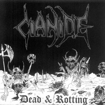 Cianide - Dead & Rotting