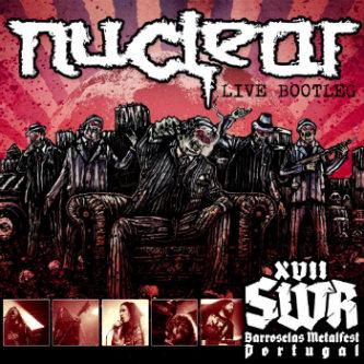 Nuclear - XVII SWR Barroselas Live Bootleg
