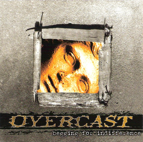 Overcast - Begging for Indifference