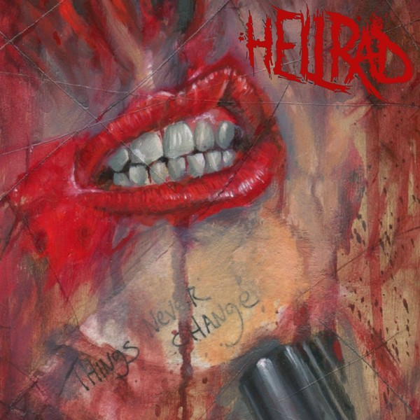 Hellrad - Things Never Change