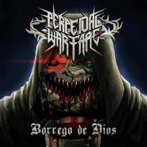 Perpetual Warfare - Borrego De Dios