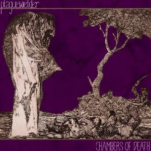 Plaguewielder - Chambers of Death