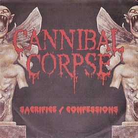 Cannibal Corpse - Sacrifice / Confessions