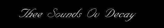 Thee Sounds ov Decay - Logo