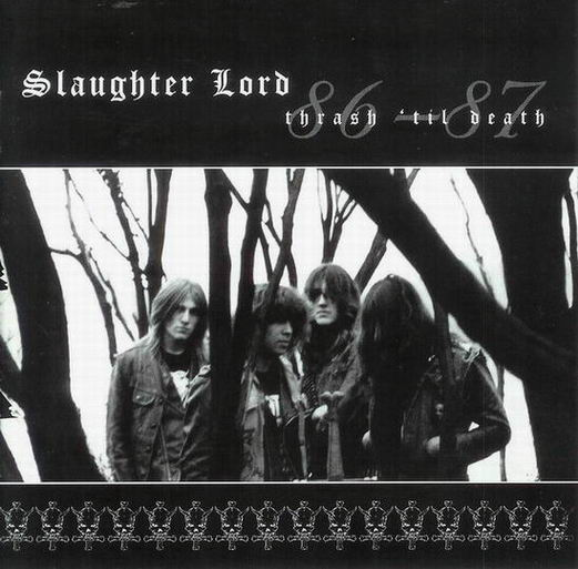 Slaughter Lord - Thrash 'til Death 86-87