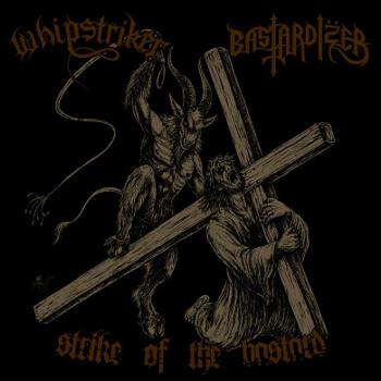 Whipstriker / Bastardizer - Strike of the Bastard