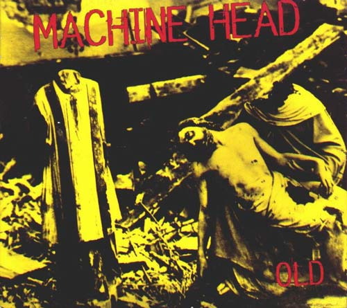 Machine Head - Old