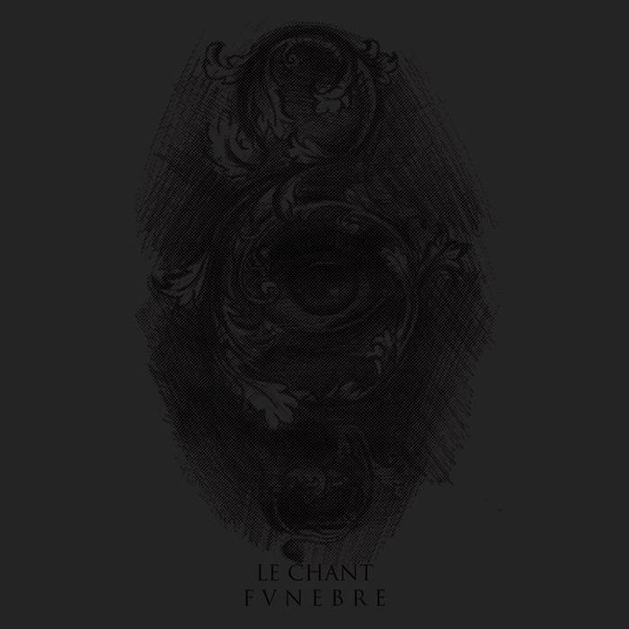Le Chant Funebre - Ghosts at the Deathbed