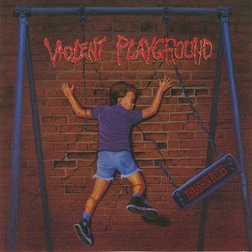 Violent Playground - Thrashin Blues