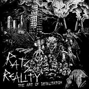 Rats of Reality - The Art of Debilitation