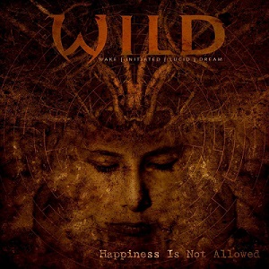 W.I.L.D. - Happiness Is Not Allowed