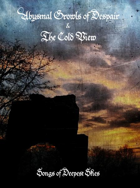 The Cold View / Abysmal Growls of Despair - Songs of Deepest Skies