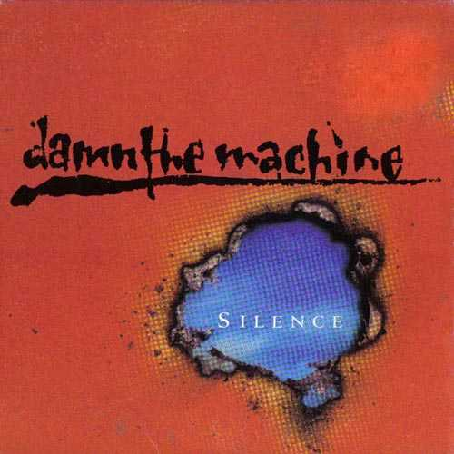 Damn the Machine - Silence