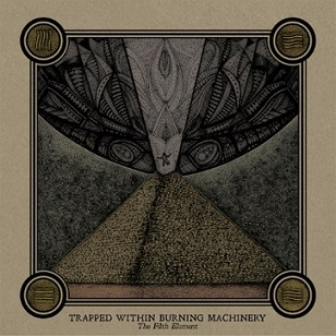 Trapped Within Burning Machinery - The Filth Element
