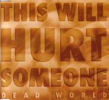 Dead World - This Will Hurt Someone