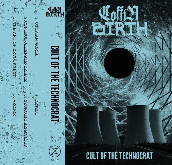 Coffin Birth - Cult of the Technocrat