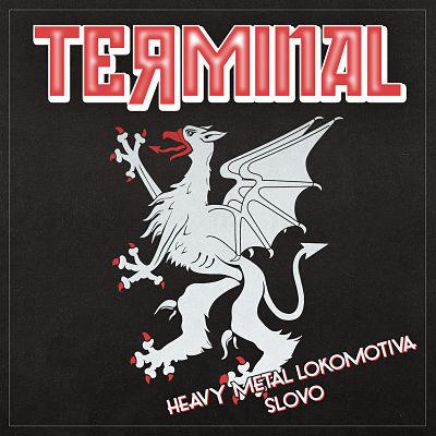 Terminal - Heavy Metal Lokomotiva / Slovo