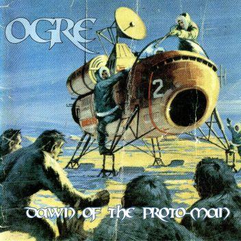 Ogre - Dawn of the Proto-Man