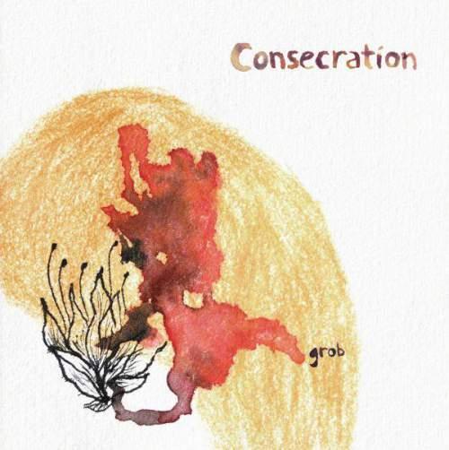 Consecration - Grob