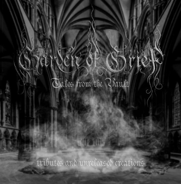 Garden of Grief - Tales from the Vault (Tributes and Unreleased Creations)