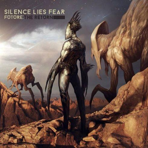 Silence Lies Fear - Future: The Return