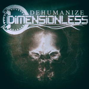 Dimensionless - Dehumanize