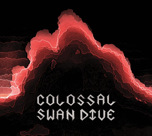 Colossal Swan Dive - Colossal Swan Dive